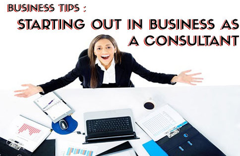 Business tips: starting out in business as a consultant