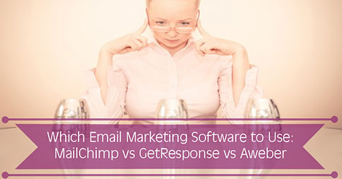 Which Email Marketing Software to Use: MailChimp vs GetResponse vs Aweber