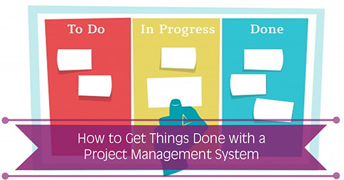 How to Get Things Done with a Project Management System