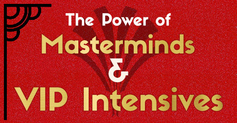 The Power of Materminds & VIP Intensives