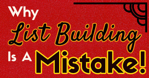 Why List Building is a Mistake