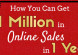 How You Can Get To 1 Million in Sales in 1 Year